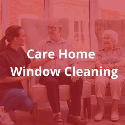 Care home window cleaning