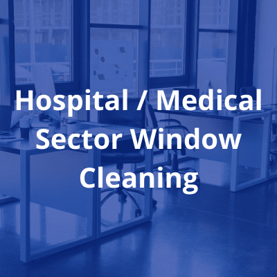 Hospital _ Medical Sector window cleaning