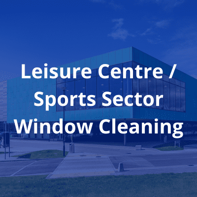 Leisure centre _ sports Sector window cleaning